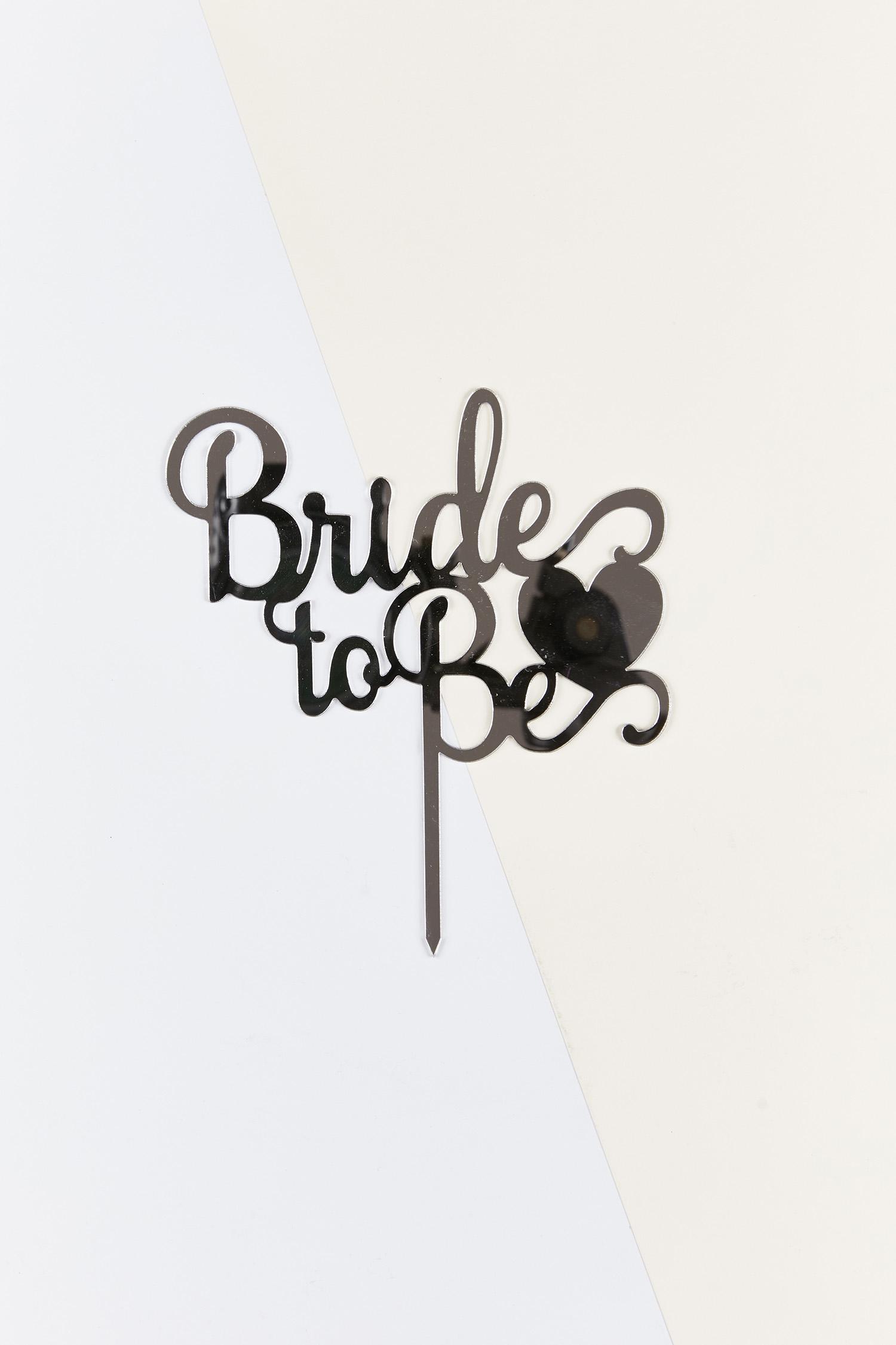 Pasta Üstüne Süs Pleksi Bride to Be Yazılı